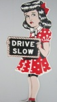 """Drive Slow!"" - Automotive Memorabilia"